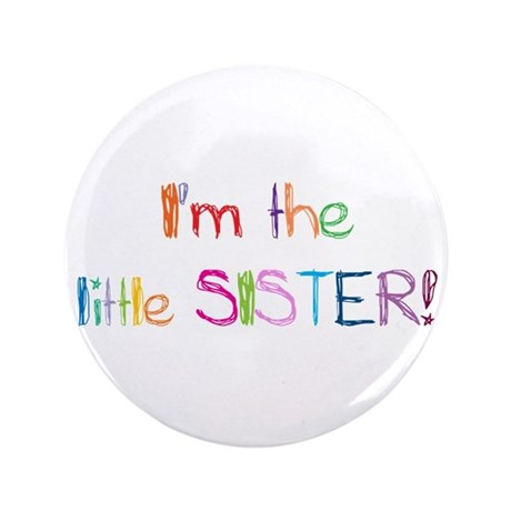 """I'm the Little Sister! 3.5"""" Button"""