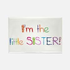 I'm the Little Sister! Rectangle Magnet