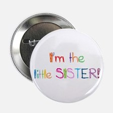 "I'm the Little Sister! 2.25"" Button"