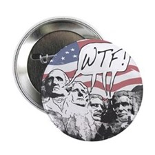 "WTF Mount Rushmore 2.25"" Button"