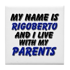 my name is rigoberto and I live with my parents Ti
