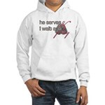 He Serves & I wait and pray Hooded Sweatshirt