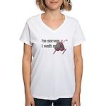 He Serves & I wait and pray Women's V-Neck T-Shirt