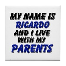 my name is ricardo and I live with my parents Tile