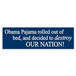 Obama Pajama Rolled Out of Bed - Bumper Sticker