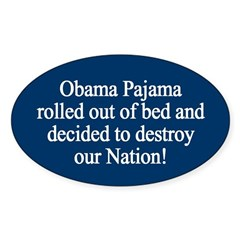 Obama Pajama - Destroyer of Nations: Oval Decal