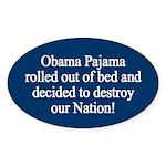Obama Pajama - Destroyer of Nations: Oval Sticker