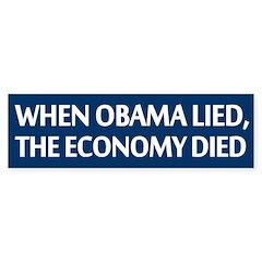 When Obama Lied, the Economy Died Bumper Bumper Sticker
