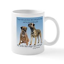 He who has dogs has enough Mug