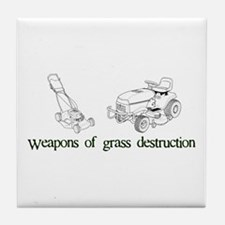 Weapons of Grass Destruction Tile Coaster