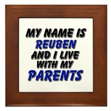 my name is reuben and I live with my parents Frame