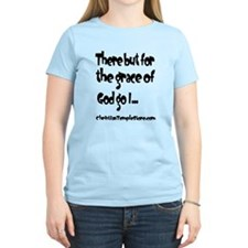 There but for the grace of God go I T-Shirt