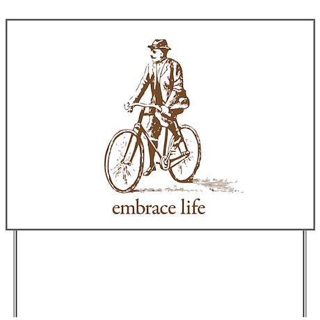 'embrace life' Yard Sign