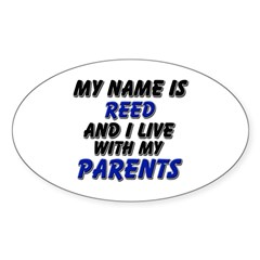 my name is reed and I live with my parents Decal