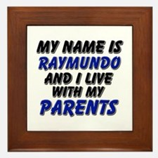 my name is raymundo and I live with my parents Fra