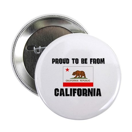 """Proud To Be From Be CALIFORNIA 2.25"""" Button"""
