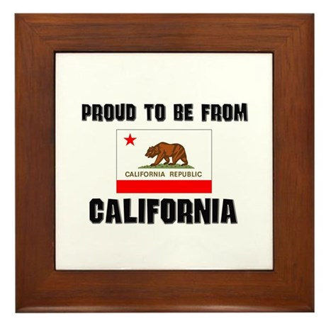 Proud To Be From Be CALIFORNIA Framed Tile