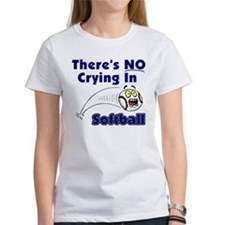 There's No Crying In Softball Tee