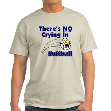 There's No Crying In Softball Light T-Shirt