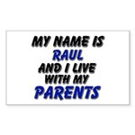my name is raul and I live with my parents Sticker