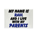 my name is raul and I live with my parents Rectang