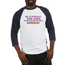 If Softball Was Easy Baseball Jersey