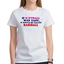 If Softball Was Easy Tee