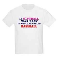 If Softball Was Easy T-Shirt