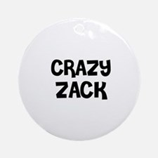 CRAZY ZACK Ornament (Round)