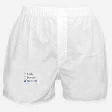 Male/Female/Fuck Off Boxer Shorts