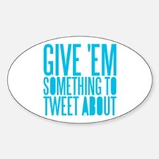 Tweet About Oval Decal