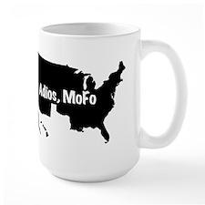 No Texas Adios MoFo Mug