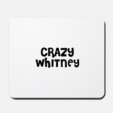 CRAZY WHITNEY Mousepad
