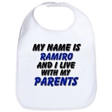 my name is ramiro and I live with my parents Bib