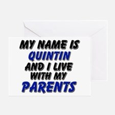 my name is quintin and I live with my parents Gree