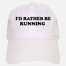 Rather be Running Baseball Baseball Cap