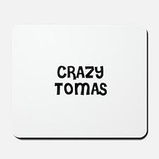 CRAZY TOMAS Mousepad