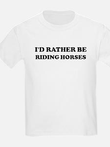 Rather be Riding Horses Kids T-Shirt