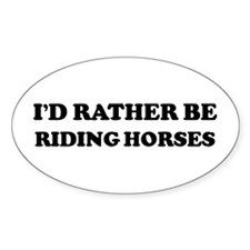 Rather be Riding Horses Oval Decal