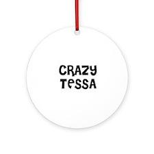 CRAZY TESSA Ornament (Round)