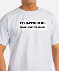 Rather be Playing Winter Spor Ash Grey T-Shirt