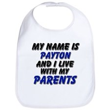 my name is payton and I live with my parents Bib