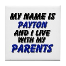 my name is payton and I live with my parents Tile