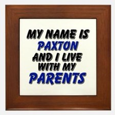 my name is paxton and I live with my parents Frame