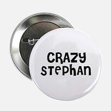 CRAZY STEPHAN Button