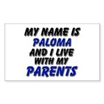 my name is paloma and I live with my parents Stick