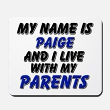 my name is paige and I live with my parents Mousep