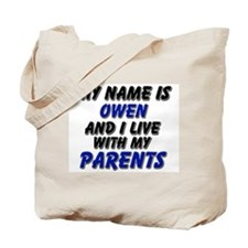 my name is owen and I live with my parents Tote Ba