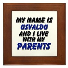 my name is osvaldo and I live with my parents Fram