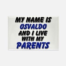 my name is osvaldo and I live with my parents Rect